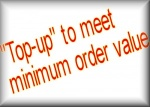 Top-up to minimum order